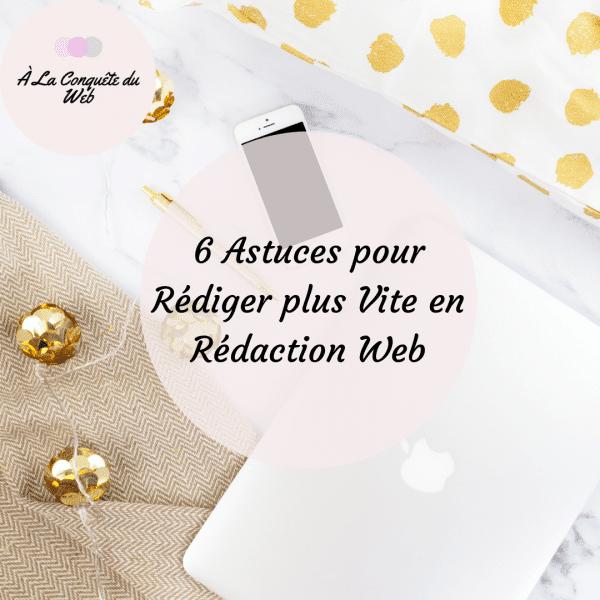 6 Astuces Pour Rédiger Plus Vite en Rédaction Web
