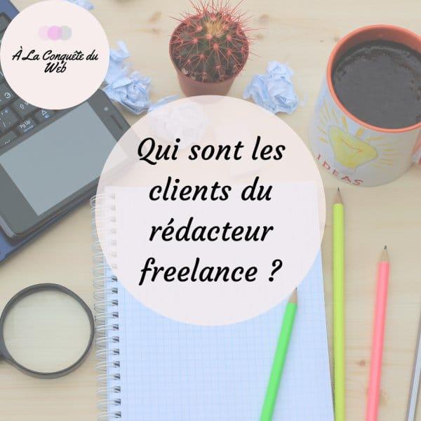 clients rédacteur freelance