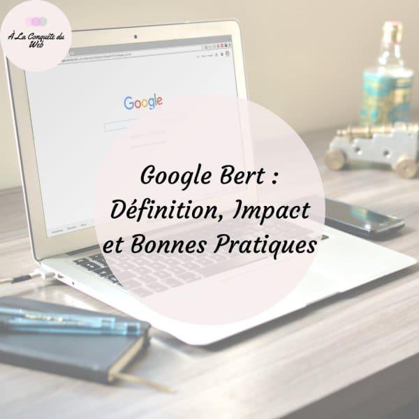 Google BERT : Définition, Impact et Bonnes Pratiques