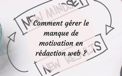 Comment gérer le manque de motivation en rédaction web ?