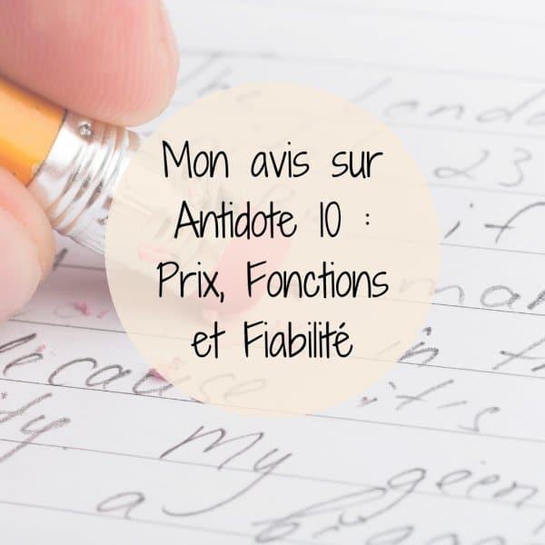 Mon avis sur Antidote 10 : Prix, Fonctions et Fiabilité