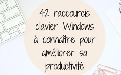 42 raccourcis clavier Windows à connaître pour gagner en productivité