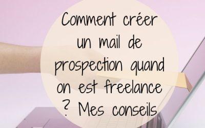 Comment créer un Mail de Prospection quand on est Freelance ? Mes conseils